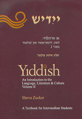 Yiddish: An Introduction to the Language, Literature & Culture